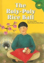 The Roly-Poly Rice Ball - Penny Dolan