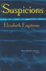 Suspicions: 25 Dark and Disturbing Stories - Elizabeth Engstrom