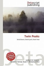 Twin Peaks - Lambert M. Surhone, Susan F. Marseken
