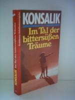 Heinz G. Konsalik: Im Tal der bittersüßen Tränen - Heinz G. Konsalik