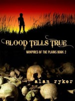 Blood Tells True - Alan Ryker