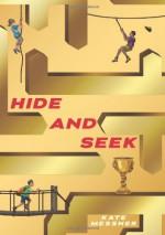 Hide and Seek - Kate Messner