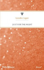 Mills & Boon : Just For The Night (Bachelor Auction) - Leandra Logan