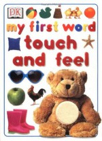 My First Word Touch and Feel - Anne Millard