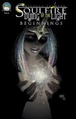 Soulfire: Dying of the Light - Beginnings - J.T. Krul, Michael Turner, , Dreamer Design, Beth Sotelo, Peter Steigerwald, Vince Hernandez, Micah Gunnell