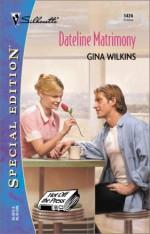 Dateline Matrimony - Gina Wilkins