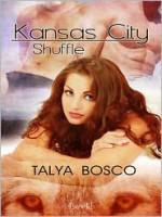 Kansas City Shuffle - Talya Bosco