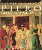 Piero Della Francesca - Maurizio Calvesi, Andrew Ellis, Piero