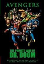 Avengers: The Private War of Dr. Doom - Steve Englehart, Stan Lee, Gerry Conway, Jim Shooter, Scott Edelman, Bill Mantlo, George Pérez, Jack Kirby