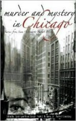 Murder and Mystery in Chicago: Stories from Sara Paretsky to Robert Bloch - Carol-Lynn Rossel Waugh