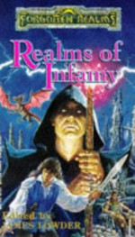 Realms of Infamy - Elaine Cunningham, R.A. Salvatore, Christie Golden, Troy Denning, J. Robert King, James M. Ward, Roger E. Moore, Ed Greenwood, Barb Hendee, David Zeb Cook, Elaine Bergstrom, Mary H. Herbert, James Lowder, Mark Anthony, Denise Vitola, Jane Cooper Hong