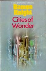 Cities of Wonder - Damon Knight