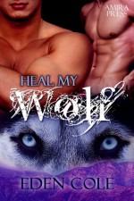 Heal My Wolf - Eden Cole