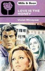 Love is the Honey - Violet Winspear