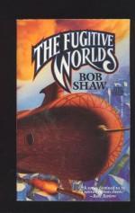 The Fugitive Worlds - Bob Shaw