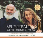 Self-Healing with Sound and Music - Andrew Weil, Kimba Arem