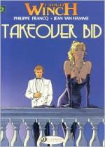 Takeover Bid (Largo Winch, #2) - Philippe Francq, Jean Van Hamme
