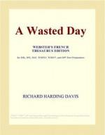 A Wasted Day - Richard Harding Davis