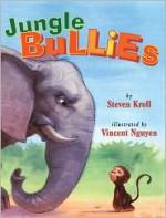 Jungle Bullies - Steven Kroll