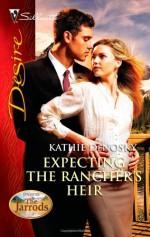 Expecting the Rancher's Heir - Kathie DeNosky