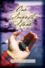 One Smooth Stone - Marcia Lee Laycock