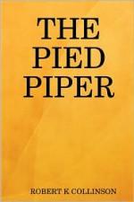 The Pied Piper - Robert Collinson