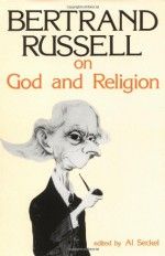 On God and Religion (Great Books in Philosophy) - Bertrand Russell, Al Seckel