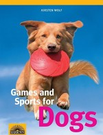 Games and Sports for Dogs - Kirsten Wolf