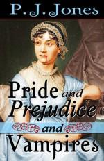 Pride and Prejudice and Vampires - P.J. Jones