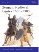 German Medieval Armies 1000-1300 - Christopher Gravett, Graham Turner