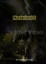 Murderland II: Life During Wartime - Garrett Cook