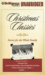 Christmas Classics: Stories for the Whole Family - Tom Casaletto, Dick Hill, J. Charles, Bill Weideman, Jean Reed-Bahle, Sandra Burr, Robert Lawrence, Buck Schirner