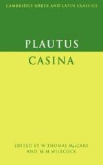 Plautus: Casina - Plautus, Plautus, W.T. MacCary