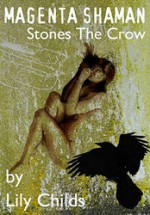 Magenta Shaman Stones The Crow - Lily Childs
