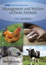 Management and Welfare of Farm Animals: The UFAW Farm Handbook (UFAW Animal Welfare) - John Webster