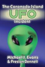 The Coronado Island Ufo Incident - Preston Dennett, Preston Dennett and Michael J. Evans