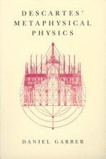 Descartes' Metaphysical Physics - Daniel Garber