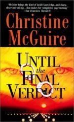 Until the Final Verdict - Christine McGuire