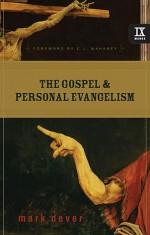 The Gospel and Personal Evangelism (9Marks) - Mark Dever, C.J. Mahaney