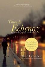 Three By Echenoz: Running, Piano, and Big Blondes - Jean Echenoz, Linda Coverdale, Mark Polizzotti