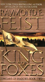 King of Foxes (Conclave of Shadows #2) - Raymond E. Feist