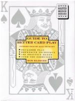 Guide to Better Card Play: Standard American Edition - Rod Klinger, Ron Klinger, Alan Truscott
