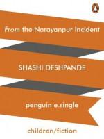 From the Narayanpur Incident - Shashi Deshpande, Mala Dayal, Subir Roy