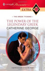 The Power of the Legendary Greek - Catherine George