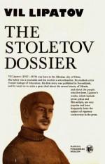 The Stoletov Dossier - Vil Lipatov, Alex Miller