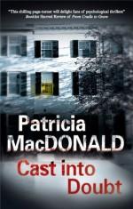 Cast into Doubt - Patricia MacDonald