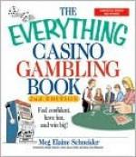 The Everything Casino Gambling Book - Meg Schneider, Stanley Roberts