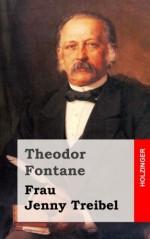 Frau Jenny Treibel: oder »Wo sich Herz zum Herzen findt« (German Edition) - Theodor Fontane