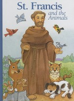 St. Francis and the Animals - Alice Joyce Davidson, Maggie Swanson