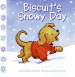 Biscuit's Snowy Day - Alyssa Satin Capucilli, Pat Schories, Mary O'Keefe Young